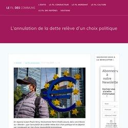 L'annulation de la dette relève d'un choix politique – Le fil des communs 27 mai 2020