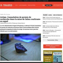 Ariège. L'annulation de permis de recherche dans la mine de Salau confirmée en appel Publié le jeudi 18 juin 2020 à 17h24min par Johanna Decorse