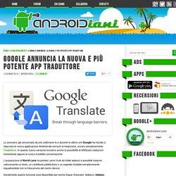 Google annuncia la nuova e più potente app Traduttore