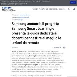annuncia il progetto Samsung Smart Learning e presenta la guida dedicata ai docenti per gestire al meglio le lezioni da remoto – Samsung Newsroom Italia