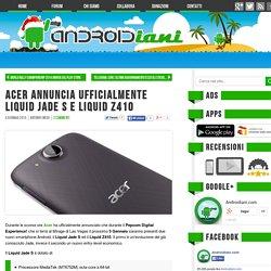 Acer annuncia ufficialmente Liquid Jade S e Liquid Z410