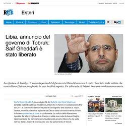 Libia, annuncio del governo di Tobruk: Saif Gheddafi è stato liberato