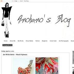 AnoBanO: Art With Fabric - Marit Fujiwara