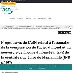 EPR : projet d'avis de l'ASN relatif à l'anomalie de la composition de l'acier du fond et du couvercle de la cuve