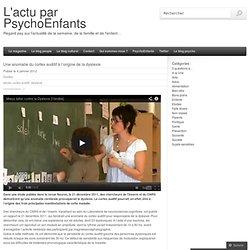 Une anomalie du cortex auditif à l'origine de la dyslexie « Le blog de PsychoEnfants