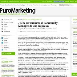 ¿Debe ser anónimo el Community Manager de una empresa?