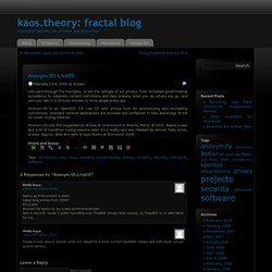 Anonym.OS LiveCD | kaos.theory: fractal blog