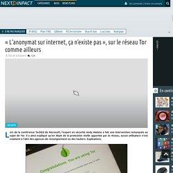 « L'anonymat sur internet, ça n'existe pas », sur le réseau Tor comme ailleurs