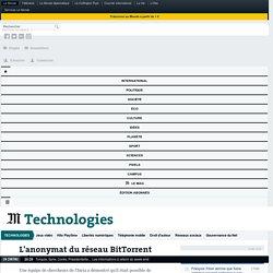 L'anonymat du réseau BitTorrent mis en cause