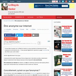 Être anonyme sur Internet - Le Blog du Hacker — Le Blog du Hacker
