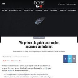 Vie privée: le guide pour rester anonyme sur Internet