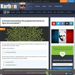 Comment anonymiser les programmes lancés en ligne de commande ?