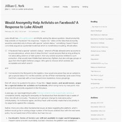Would Anonymity Help Activists on Facebook? A Response to Luke Allnutt