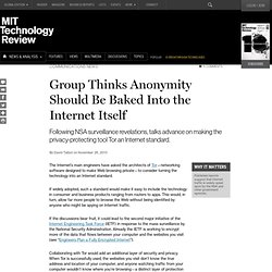 Group Thinks Anonymity Should Be Baked Into the Internet Itself