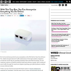 With This Tiny Box, You Can Anonymize Everything You Do Online
