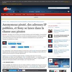 Anonymous piraté, des adresses IP publiées, et Sony se lance dans la chasse aux pirates - ZDNet