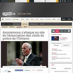 Projet de loi C-30 - Anonymous s'attaque au site de l'Association des chefs de police de l'Ontario