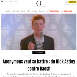 Anonymous veut se battre : du Rick Astley contre Daesh