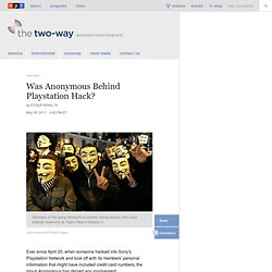 Was Anonymous Behind Playstation Hack? : The Two-Way