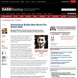 Anonymous Builds New Haven For Stolen Data - Security - Vulnerabilities and threats