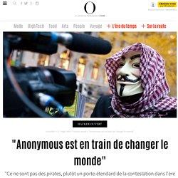 """""""Anonymous est en train de changer le monde"""" - 21 novembre 2011"""