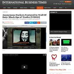 Anonymous Hackers Featured In 'Call Of Duty: Black Ops 2' Trailer [VIDEO]