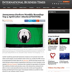 Anonymous Hackers Monthly Roundup: Top 5 April Cyber-Attacks [PHOTOS]