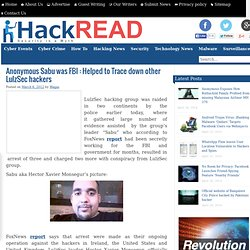 Anonymous Sabu was FBI : Helped to Trace down other LulzSec hackers