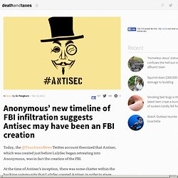 Anonymous' new timeline of FBI infiltration suggests Antisec may have been an FBI creation