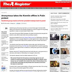 Anonymous Takes The Kremlin Offline In Putin Protest