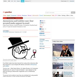 Anonymous and LulzSec case: four accused males appear in court | Technology