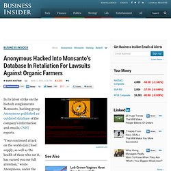 Anonymous Hacked Into Monsanto's Database In Retaliation For Lawsuits Against Organic Farmers