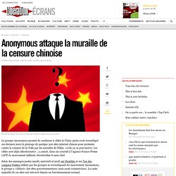 Anonymous attaque la muraille de la censure chinoise