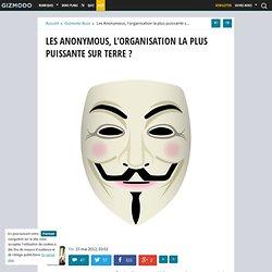 Les Anonymous, l'organisation la plus puissante sur terre ?