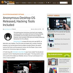 Anonymous Desktop OS Released, Hacking Tools Included