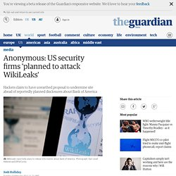 Anonymous: US security firms 'planned to attack WikiLeaks'