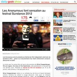 Les Anonymous font sensation au festival Sundance 2012