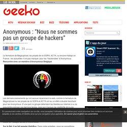 """Anonymous : """"Nous ne sommes pas un groupe de hackers"""""""