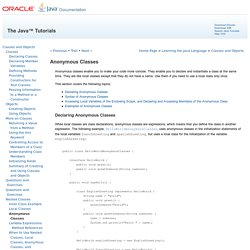 Anonymous Classes (The Java™ Tutorials > Learning the Java Language > Classes and Objects)