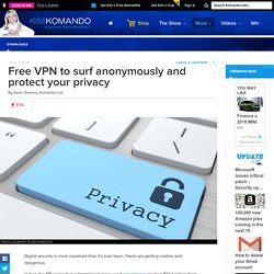 Free VPN to surf anonymously and protect your privacy