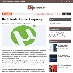 How To Download Torrents Anonymously