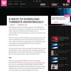 5 Ways To Download Torrents Anonymously