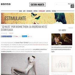 """""""32 Kilos"""" por Ivonne Thein: La anorexia no es estar flaca - Cultura Inquieta"""
