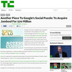 Another Piece To Google's Social Puzzle: To Acquire Jambool For $70 Million