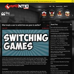 What tempts a user to switch from one game to another? - Blog