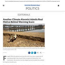 Another Climate Alarmist Admits Real Motive Behind Warming Scare