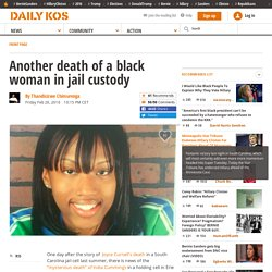 Another death of a black woman in jail custody