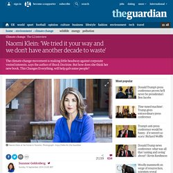 Naomi Klein: 'We tried it your way and we don't have another decade to waste'