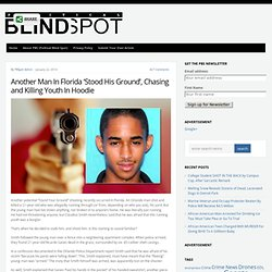 Another Man In Florida 'Stood His Ground', Chasing and Killing Youth In Hoodie