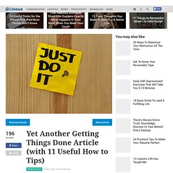 Yet Another Getting Things Done Article (with 11 Useful How to Tips)